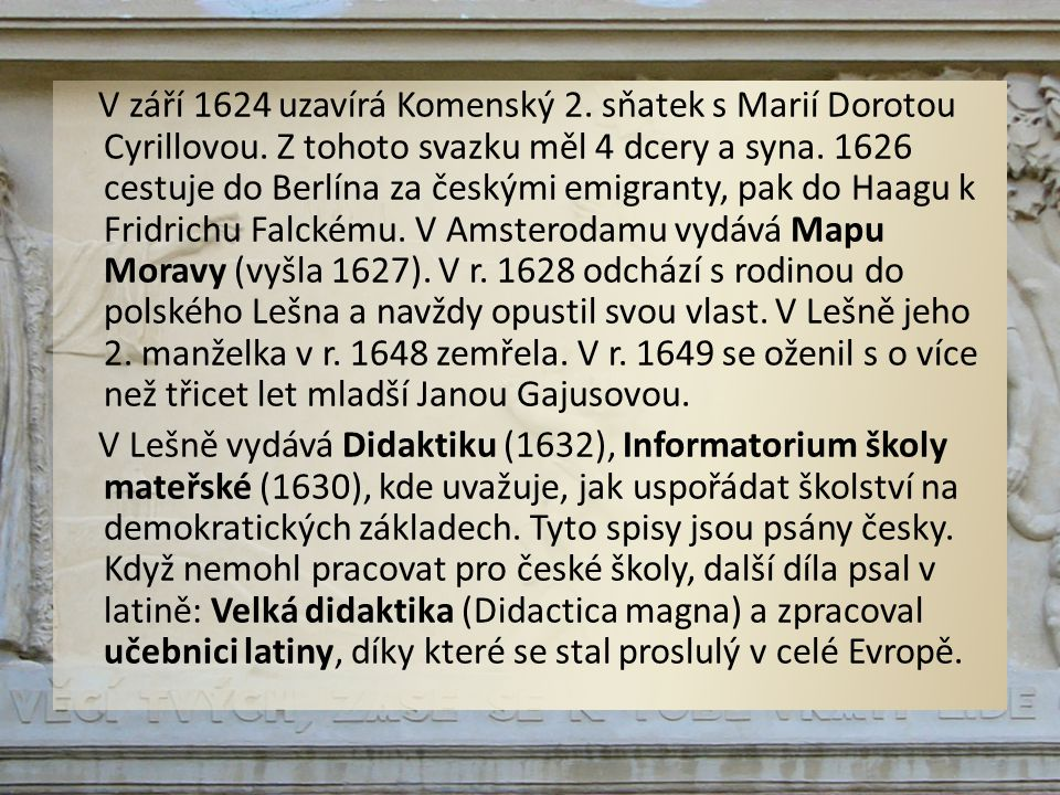 V září 1624 uzavírá Komenský 2. sňatek s Marií Dorotou Cyrillovou