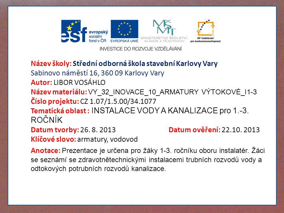 Název školy: Střední odborná škola stavební Karlovy Vary Sabinovo náměstí 16, 360 09 Karlovy Vary