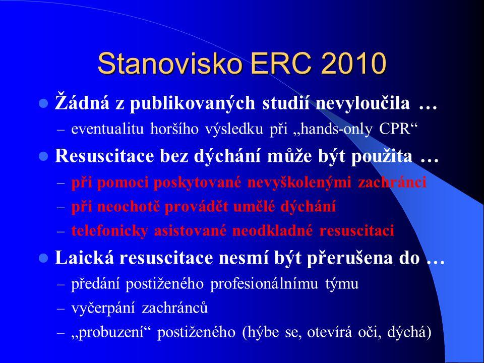 Stanovisko ERC 2010 Žádná z publikovaných studií nevyloučila …