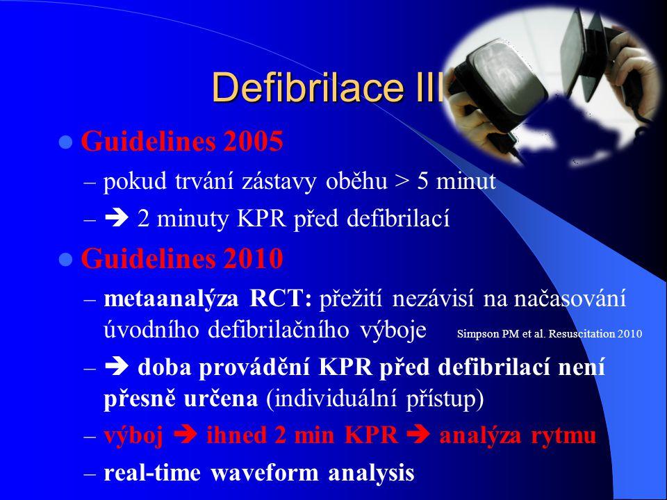 Defibrilace III. Guidelines 2005 Guidelines 2010