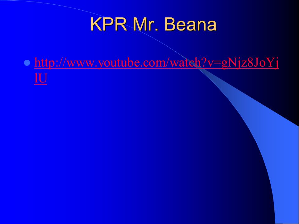 KPR Mr. Beana http://www.youtube.com/watch v=gNjz8JoYjlU
