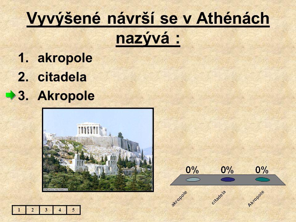 Vyvýšené návrší se v Athénách nazývá :