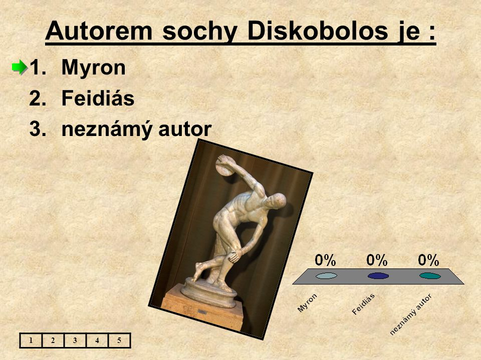Autorem sochy Diskobolos je :