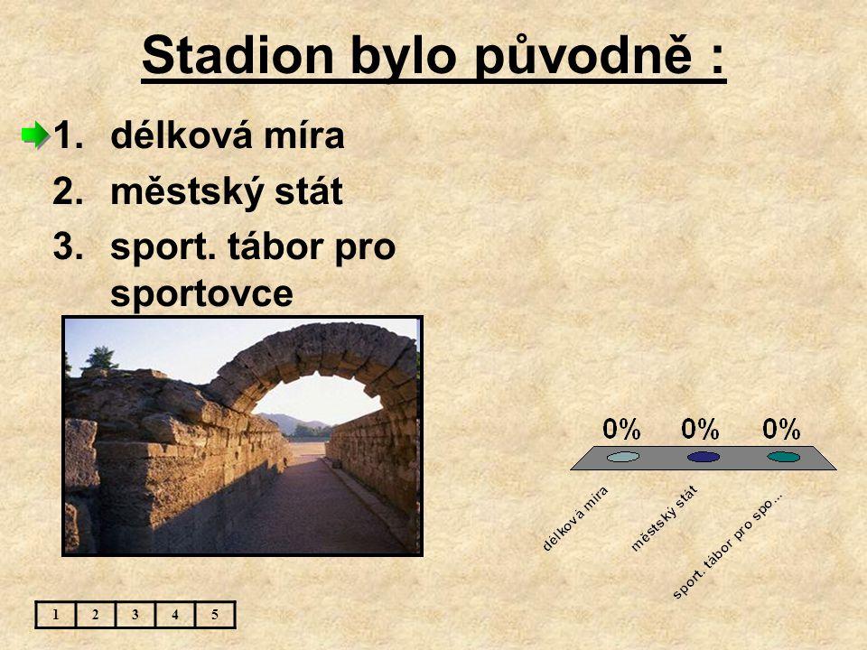 Stadion bylo původně : délková míra městský stát