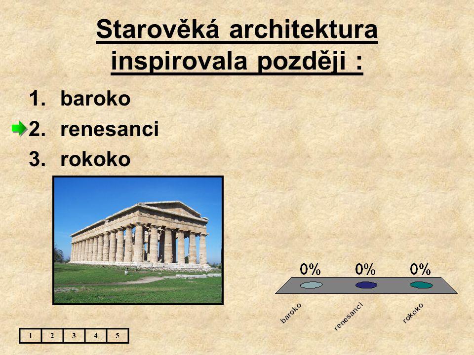 Starověká architektura inspirovala později :