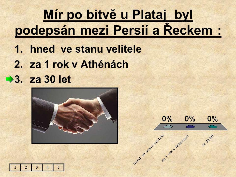 Mír po bitvě u Plataj byl podepsán mezi Persií a Řeckem :