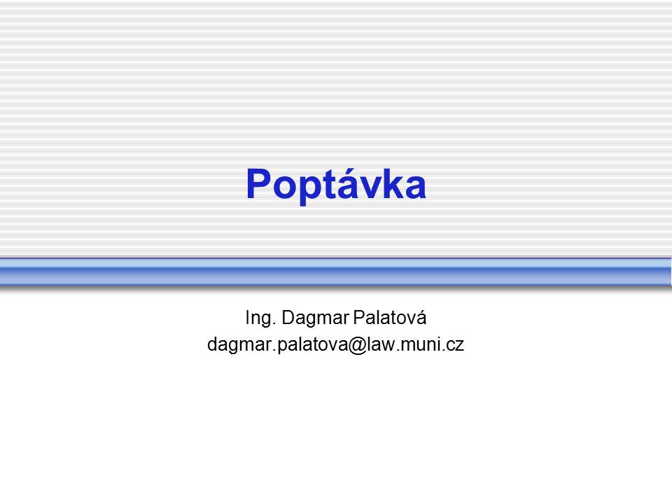 Ing. Dagmar Palatová dagmar.palatova@law.muni.cz