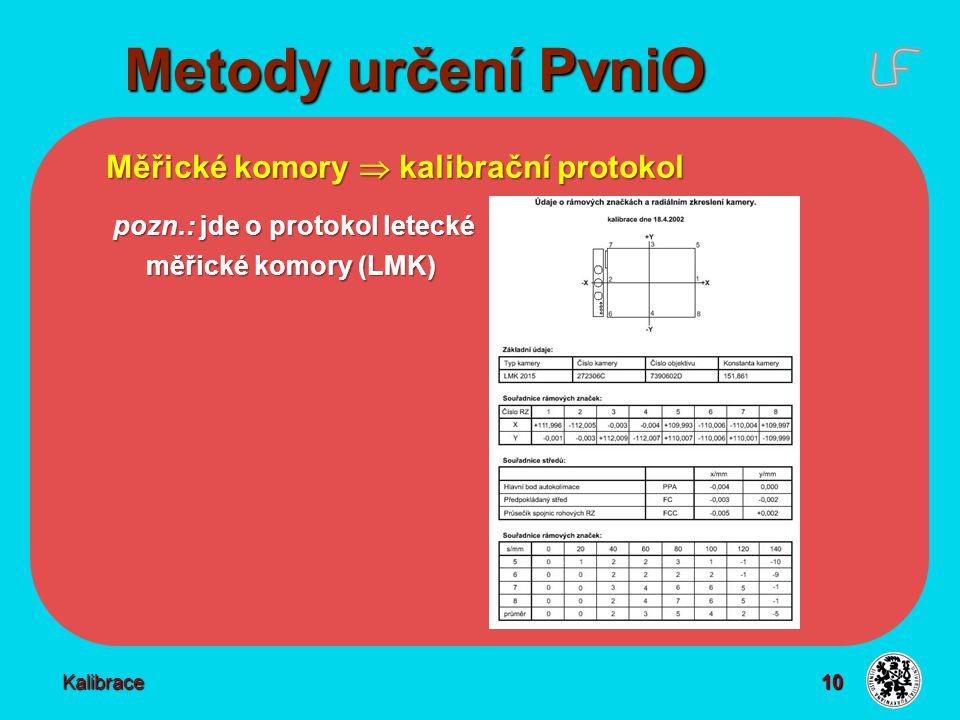Metody určení PvniO Měřické komory  určení prvků vnitřní orientace