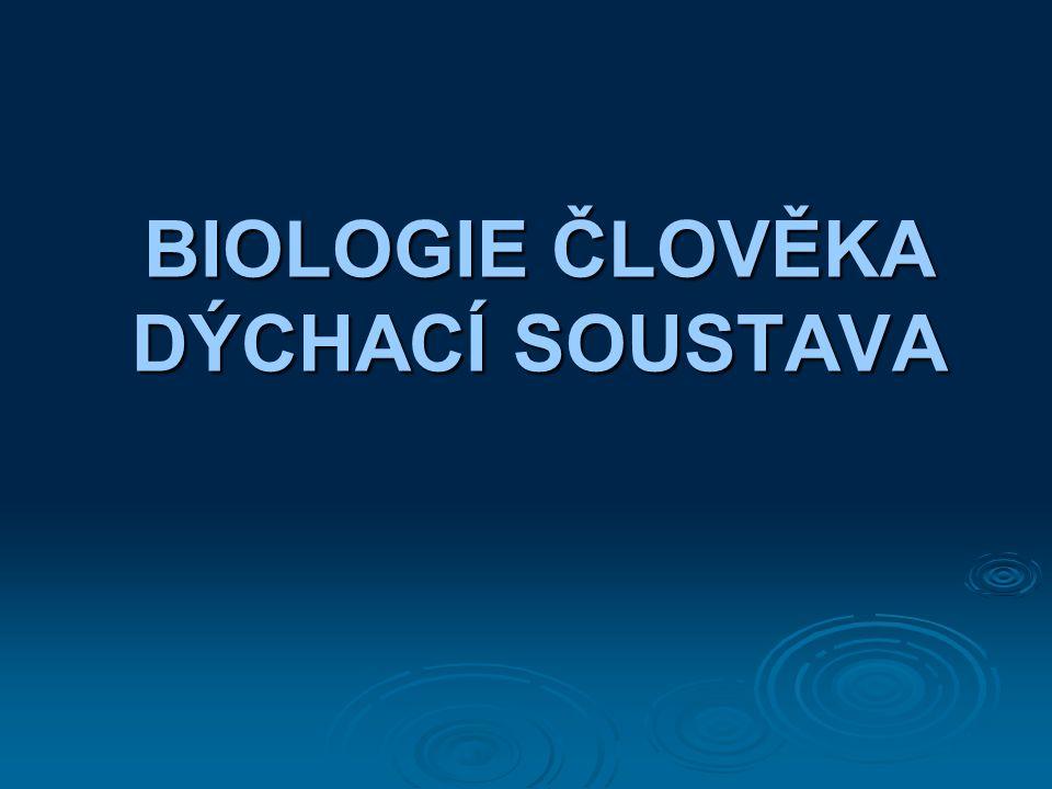 BIOLOGIE ČLOVĚKA DÝCHACÍ SOUSTAVA
