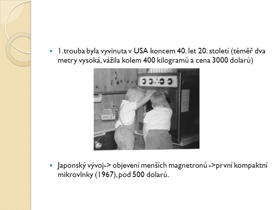 1. trouba byla vyvinuta v USA koncem 40. let 20
