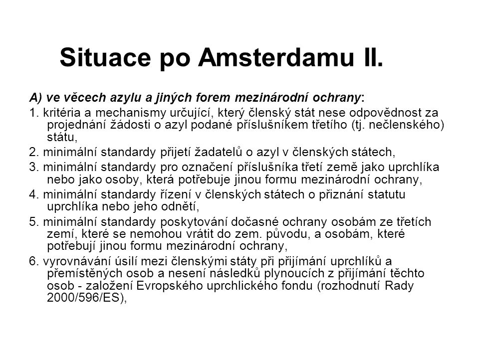 Situace po Amsterdamu II.