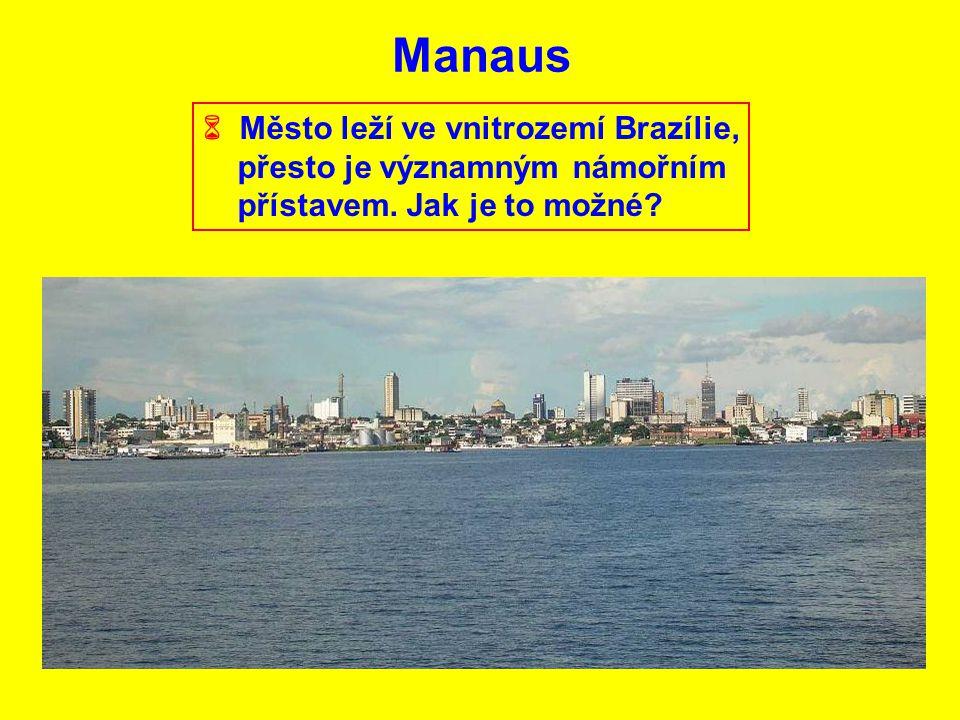 Manaus  Město leží ve vnitrozemí Brazílie,
