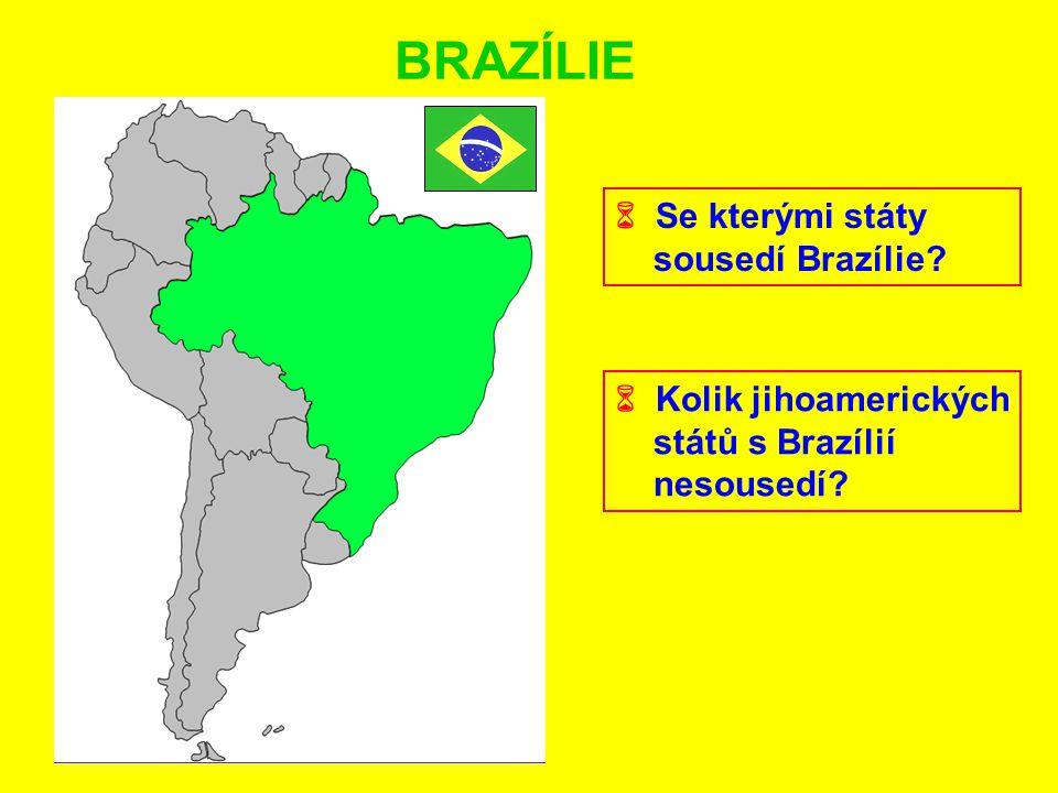 BRAZÍLIE  Se kterými státy sousedí Brazílie  Kolik jihoamerických