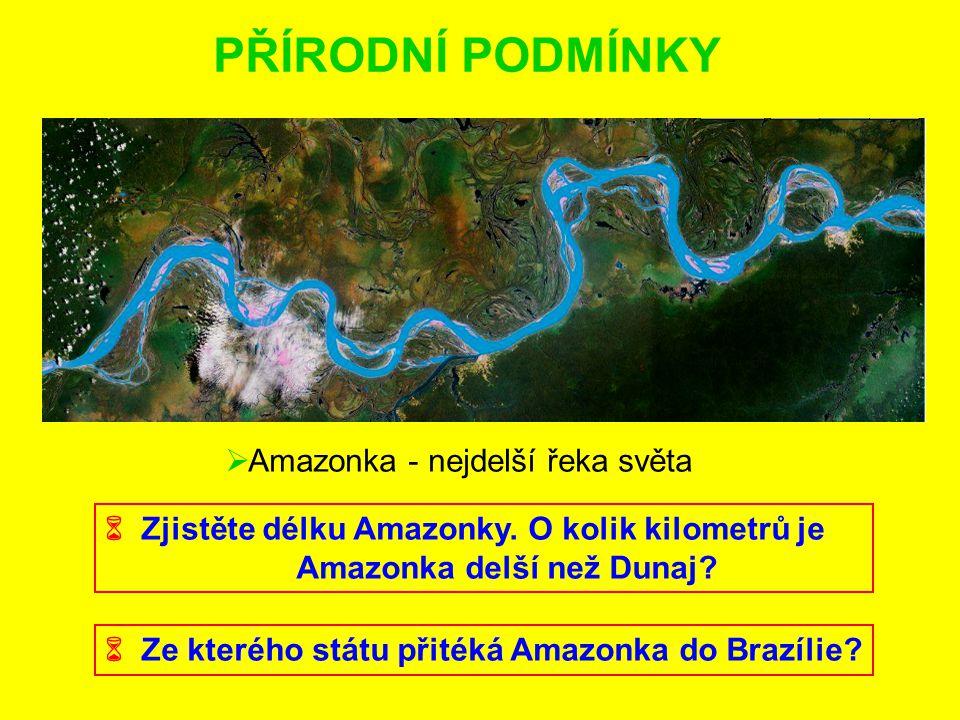 PŘÍRODNÍ PODMÍNKY Amazonka - nejdelší řeka světa