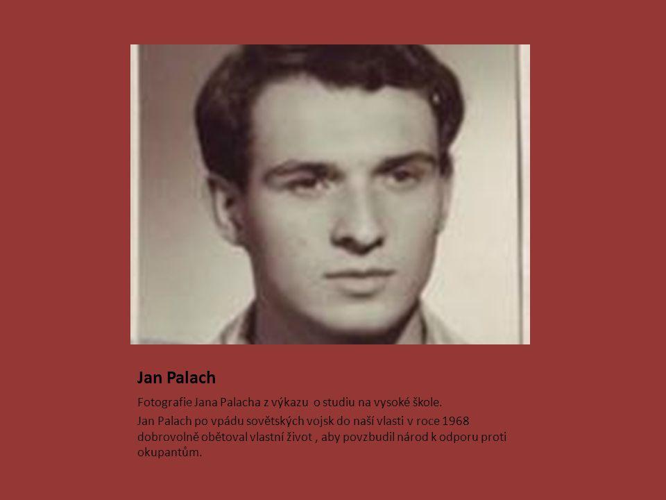 Jan Palach Fotografie Jana Palacha z výkazu o studiu na vysoké škole.