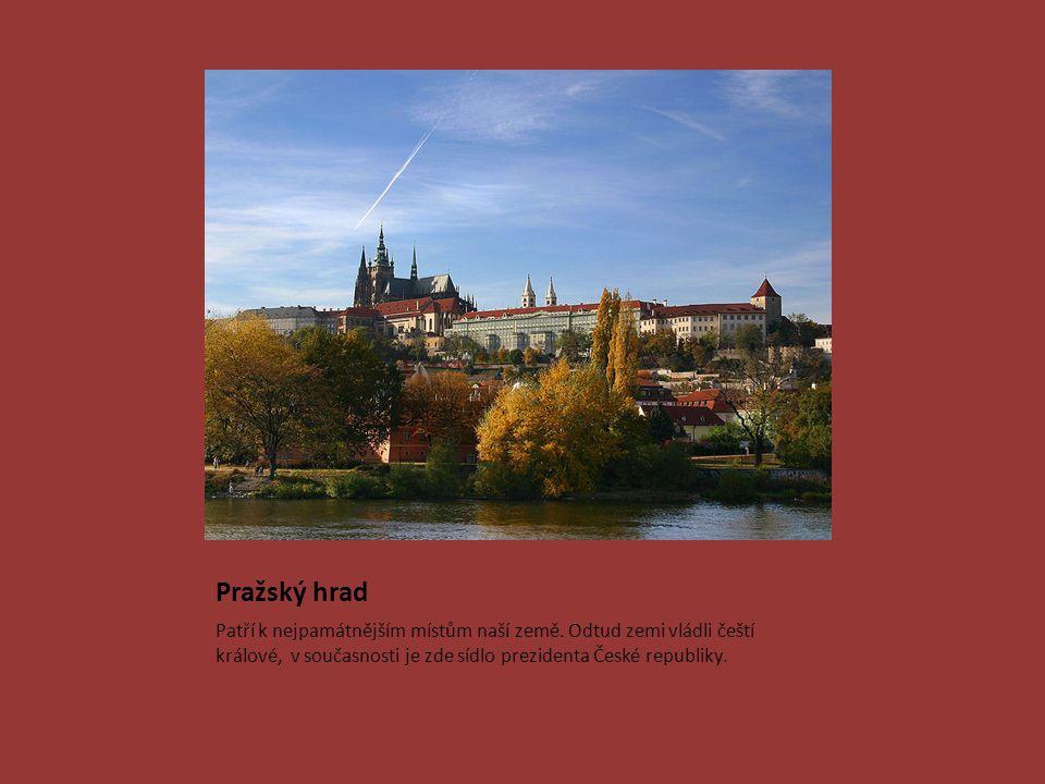 Pražský hrad Patří k nejpamátnějším místům naší země.