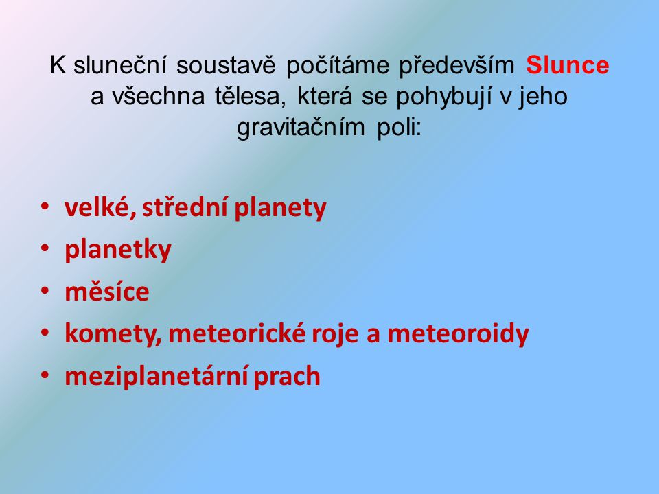 komety, meteorické roje a meteoroidy meziplanetární prach