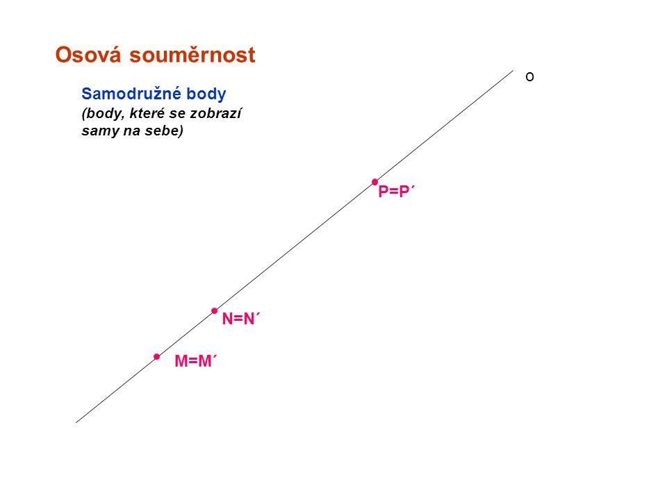 Osová souměrnost o Samodružné body P=P´ N=N´ M=M´