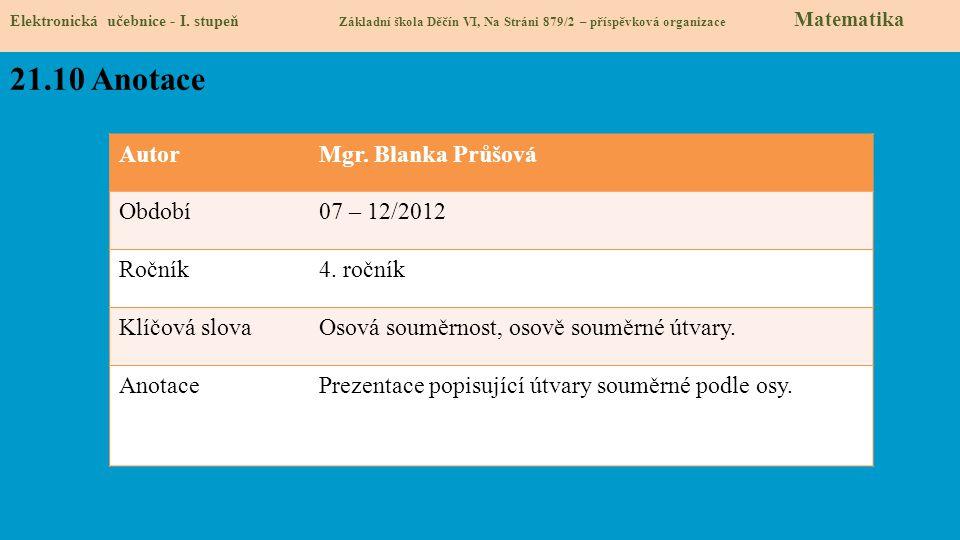 21.10 Anotace Autor Mgr. Blanka Průšová Období 07 – 12/2012 Ročník