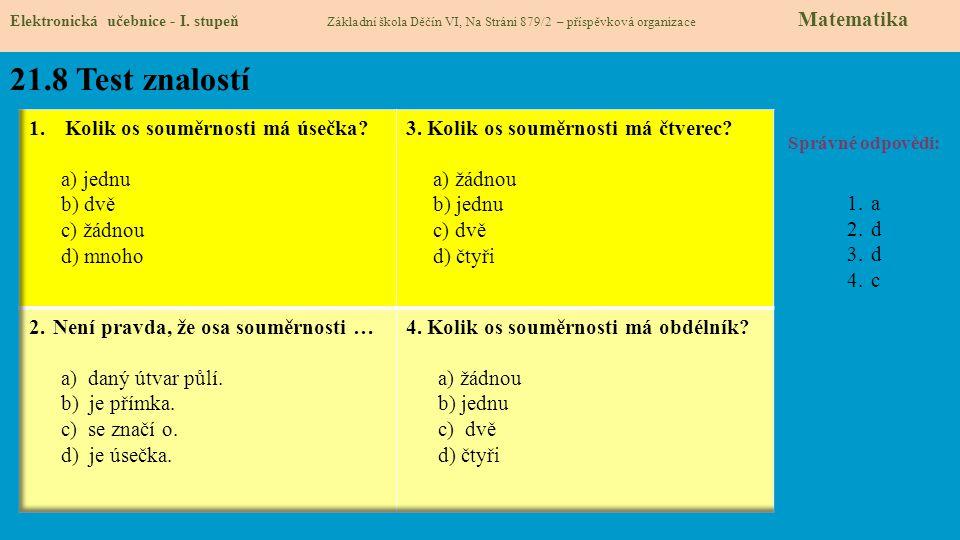 21.8 Test znalostí Kolik os souměrnosti má úsečka a) jednu b) dvě