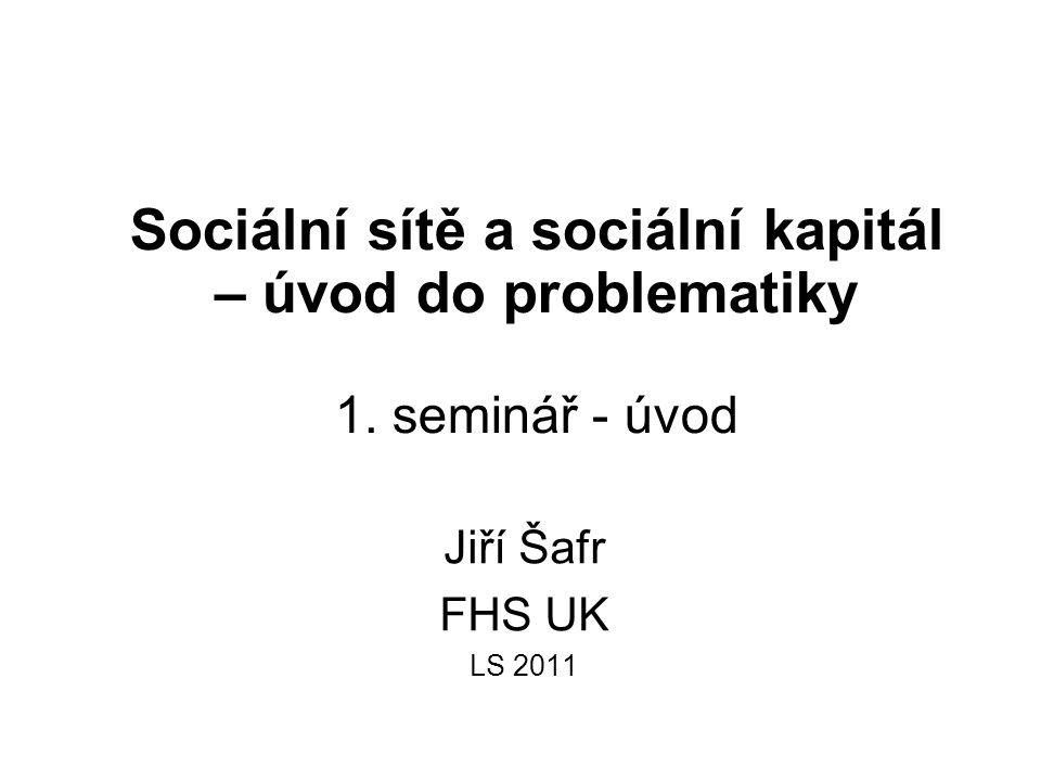 Sociální sítě a sociální kapitál – úvod do problematiky 1