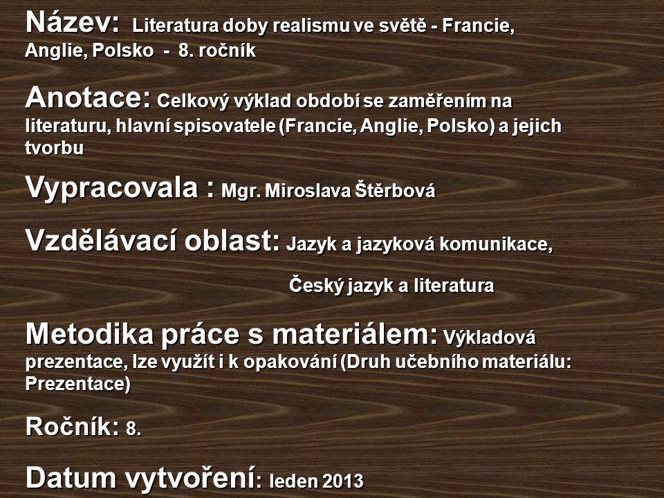 Vypracovala : Mgr. Miroslava Štěrbová