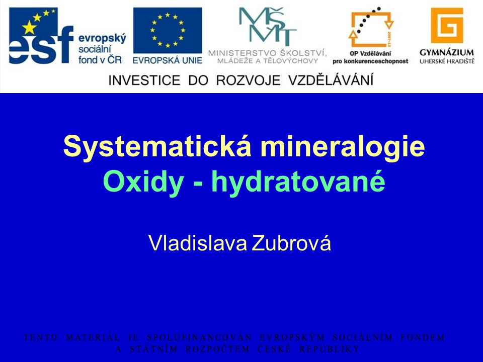 Systematická mineralogie Oxidy - hydratované