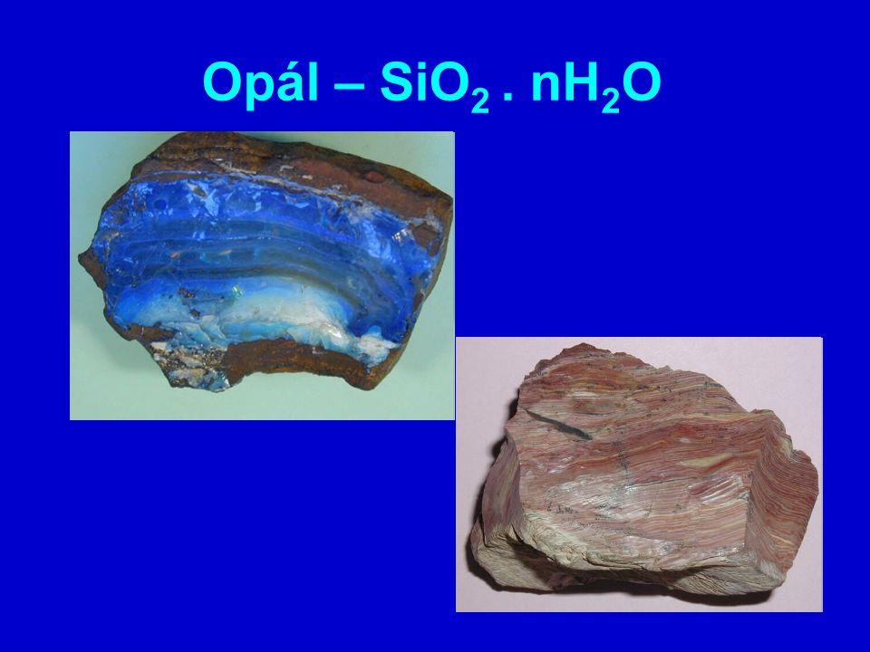 Opál – SiO2 . nH2O