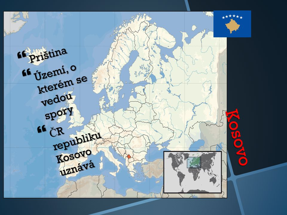 Kosovo Priština Území, o kterém se vedou spory