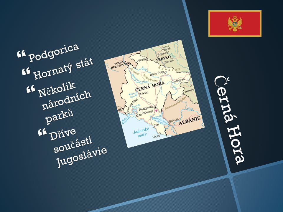 Černá Hora Podgorica Hornatý stát Několik národních parků