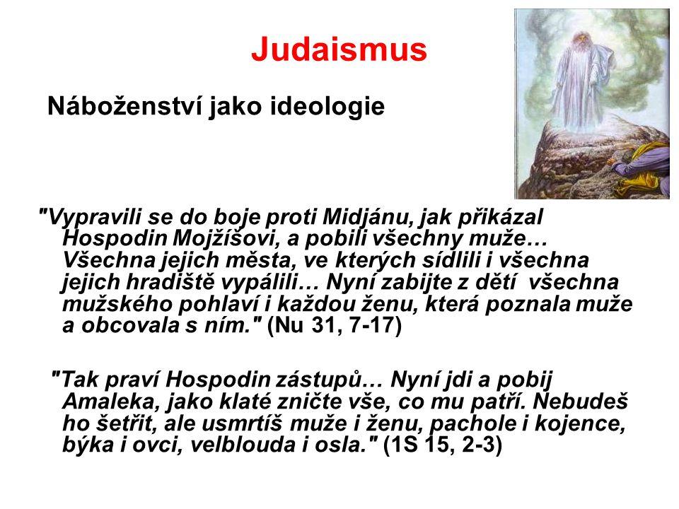 Judaismus Náboženství jako ideologie.