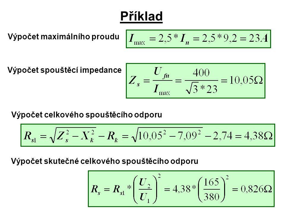 Příklad Výpočet maximálního proudu Výpočet spouštěcí impedance