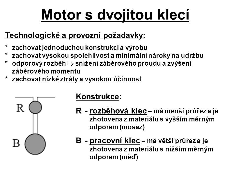 Motor s dvojitou klecí Technologické a provozní požadavky: Konstrukce: