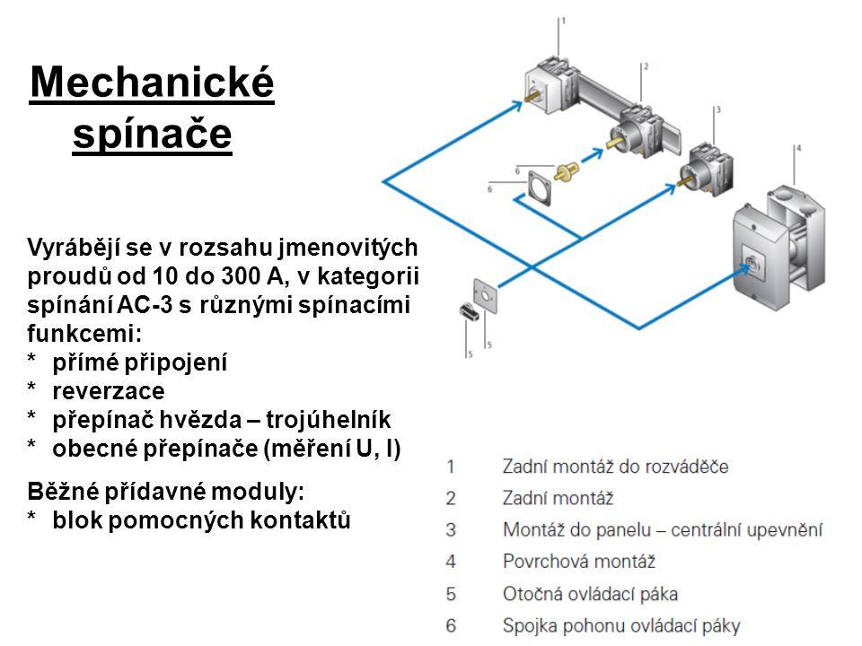 Mechanické spínače Vyrábějí se v rozsahu jmenovitých proudů od 10 do 300 A, v kategorii spínání AC-3 s různými spínacími funkcemi: