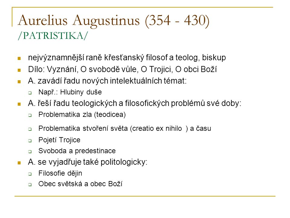 Aurelius Augustinus (354 - 430) /PATRISTIKA/