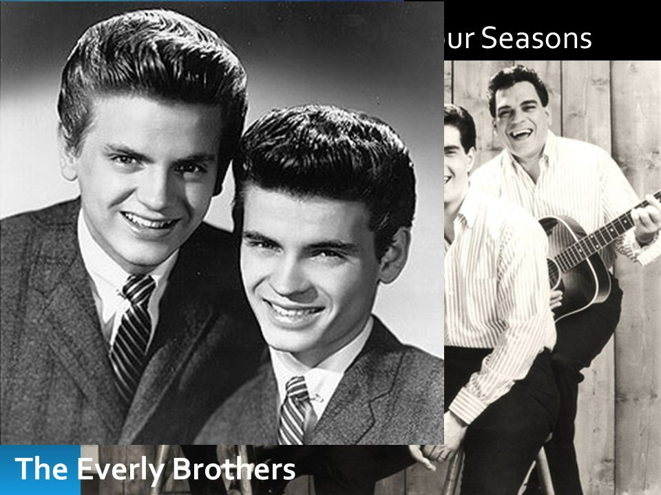 The Four Seasons The Beach Boys The Everly Brothers