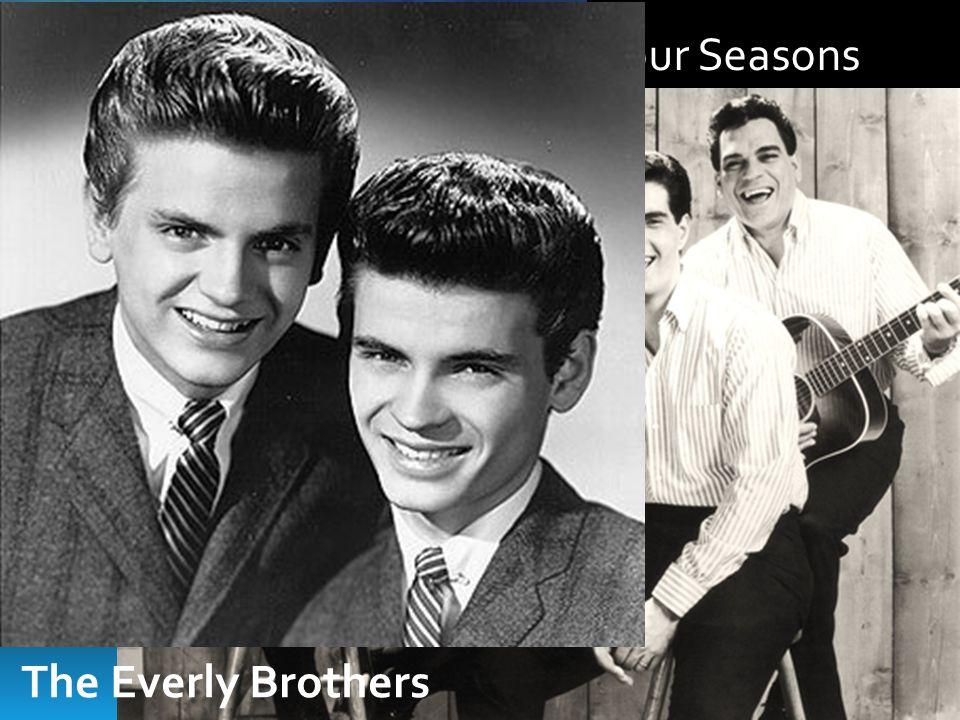 The Four Seasons The Beach Boys The Everly Brothers