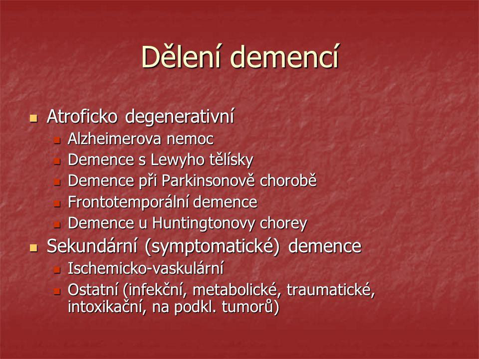 Dělení demencí Atroficko degenerativní