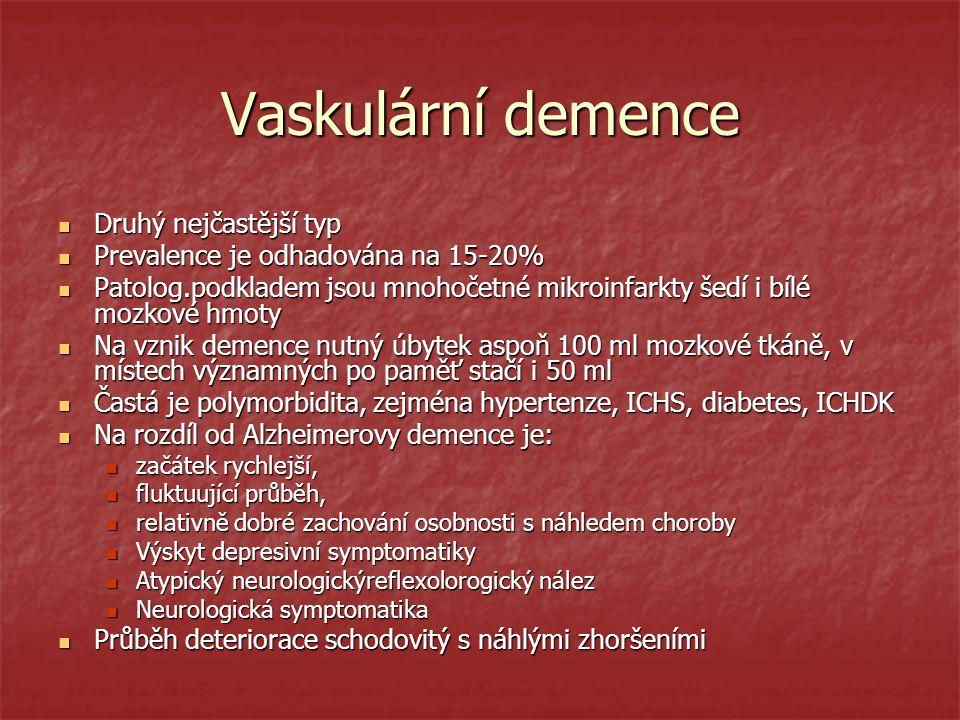 Vaskulární demence Druhý nejčastější typ