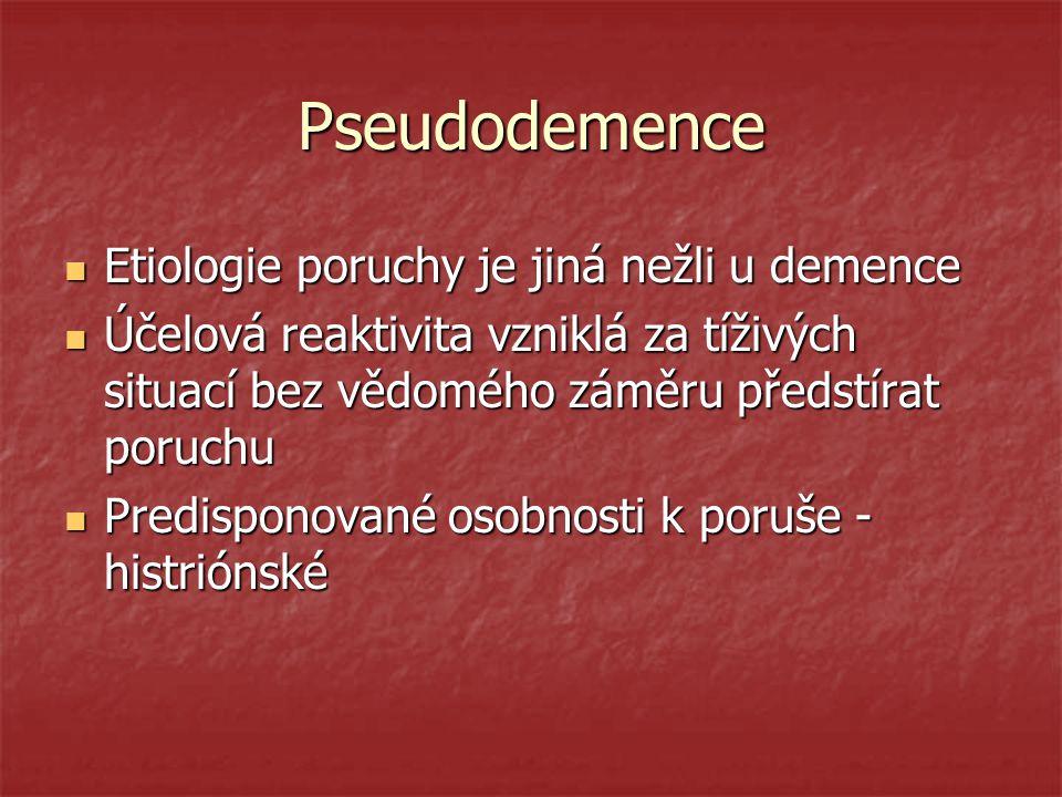 Pseudodemence Etiologie poruchy je jiná nežli u demence