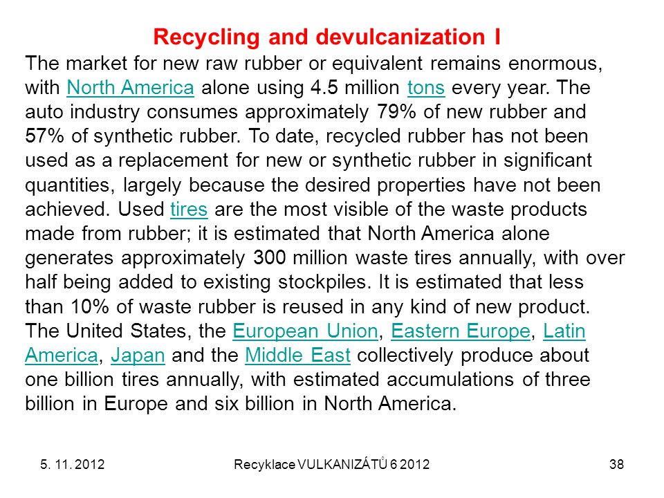Recycling and devulcanization I