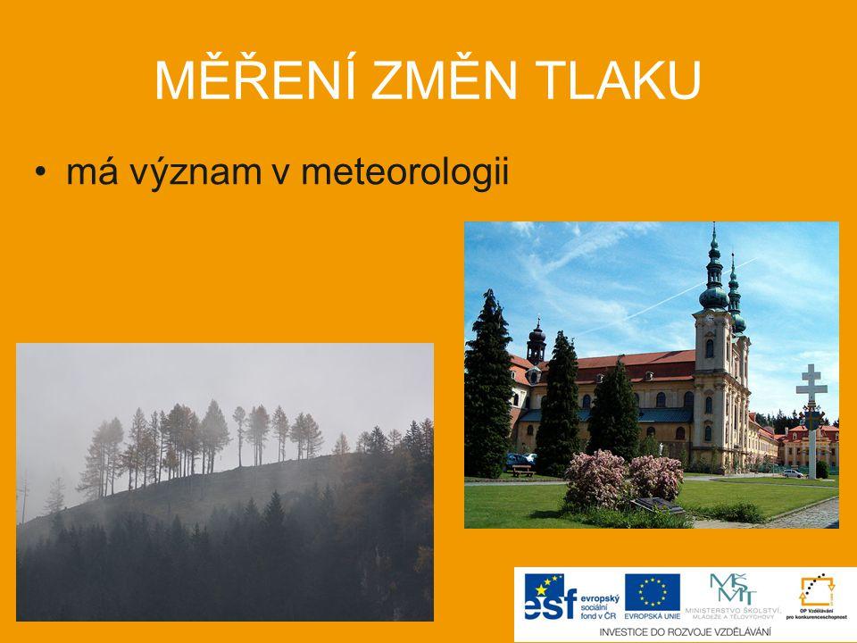 MĚŘENÍ ZMĚN TLAKU má význam v meteorologii zvýšení pokles