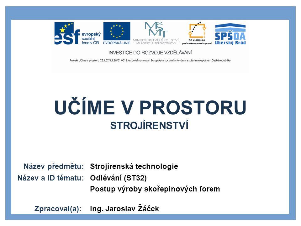 Strojírenství Strojírenská technologie Odlévání (ST32)