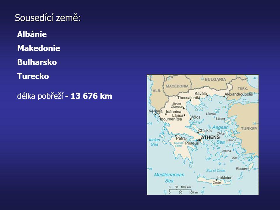 Sousedící země: Albánie Makedonie Bulharsko Turecko