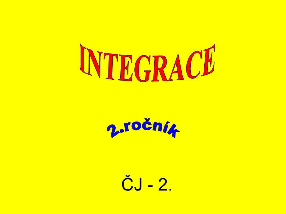 INTEGRACE 2.ročník ČJ - 2.