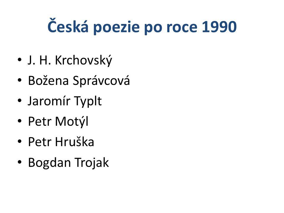 Česká poezie po roce 1990 J. H. Krchovský Božena Správcová