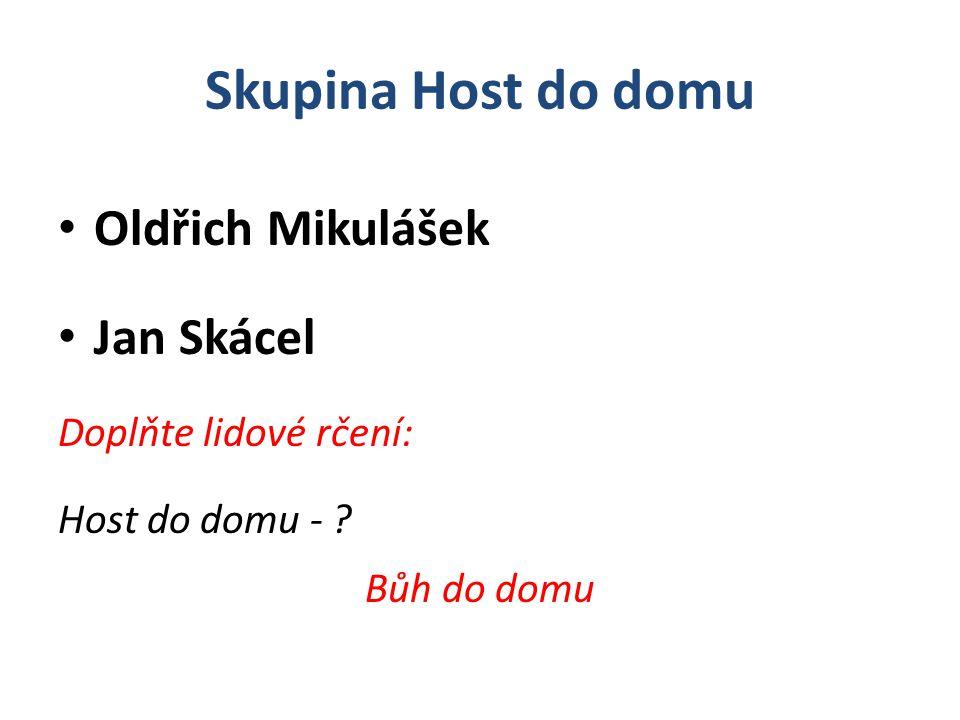 Skupina Host do domu Oldřich Mikulášek Jan Skácel