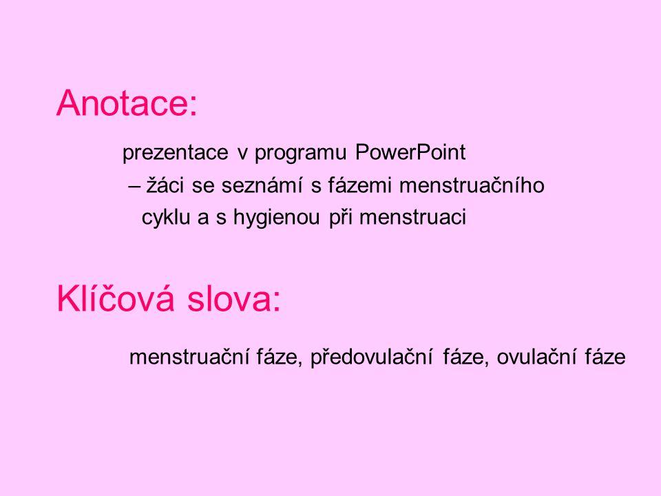 menstruační fáze, předovulační fáze, ovulační fáze