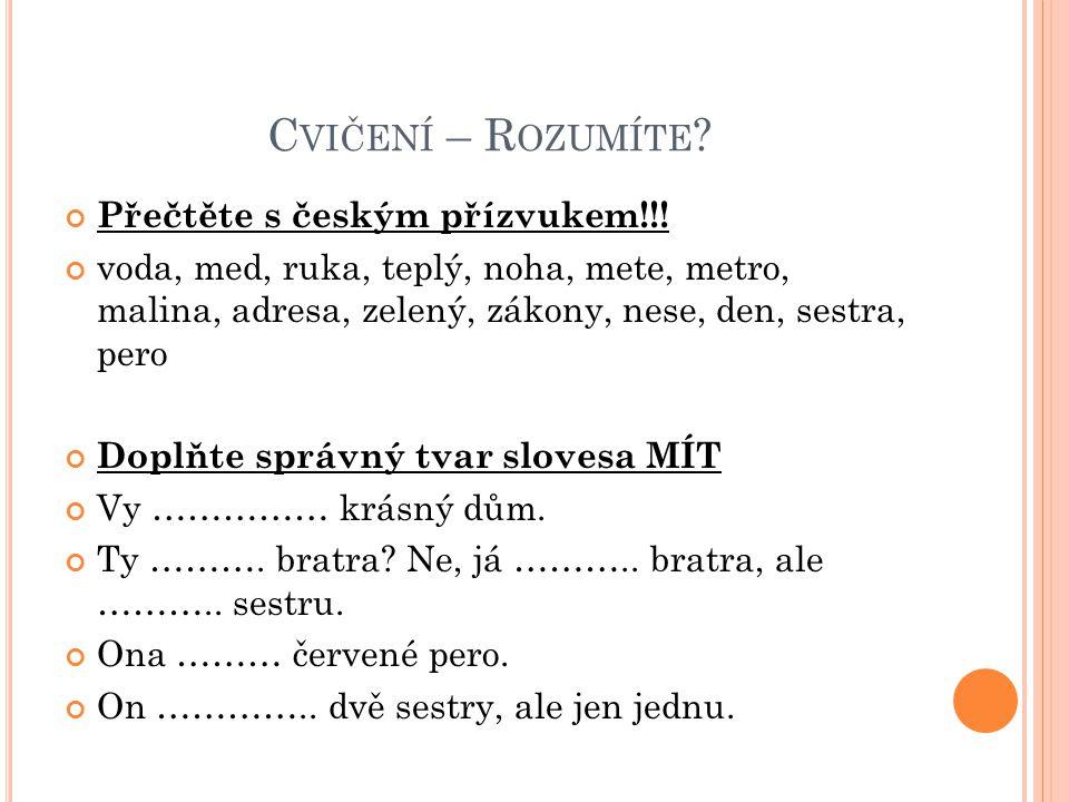 Cvičení – Rozumíte Přečtěte s českým přízvukem!!!