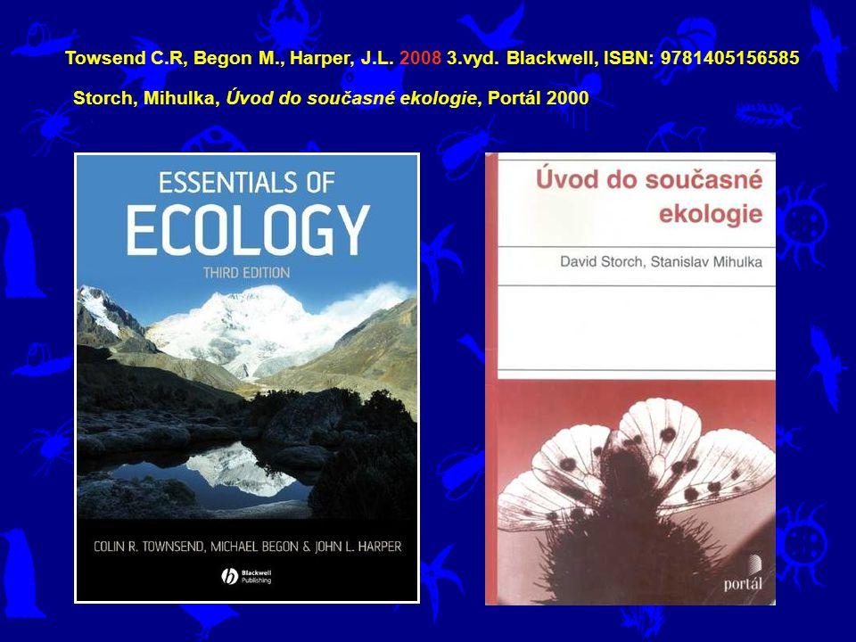 Towsend C. R, Begon M. , Harper, J. L. 2008 3. vyd